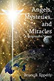 Angels, Mysteries, and Miracles: A Progressive Vision