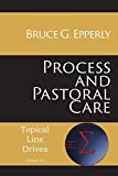 Process and Pastoral Care (Topical Line Drives)