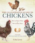 Illustrated Guide to Chickens : How to Choose Them, How to Keep Them