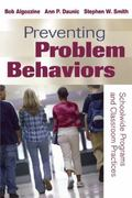 Preventing Problem Behaviors : Schoolwide Programs and Classroom Practices