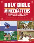 Unofficial Holy Bible for Minecrafters : A Children's Guide to the Old and New Testament