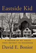 Eastside Kid : A Memoir of My Youth, from Detroit to Congress