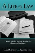 Life in the Law : A Woman Lawyer's Life in Post-World War II Albuquerque, New Mexico