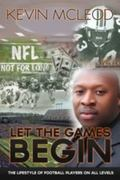 Let the Games Begin : The Lifestyle of Football Players on All Levels