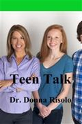 Teen Talk : Dr. Donna's Guide to Building Rapport and Trust with Your Teenager
