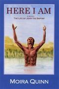 Here I Am : The Life of John the Baptist