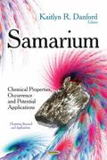 Samarium : Chemical Properties, Occurrence and Potential Applications