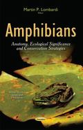 Amphibians : Anatomy, Ecological Significance and Conservation Strategies