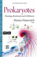 Prokaryotes : Physiology, Biochemistry and Cell Behavior