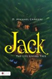 Jack, The Life Giving Tree