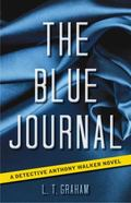 Blue Journal : A Detective Anthony Walker Novel