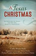 Texas Christmas : Six Romances from the Historic Lone Star State Herald the Season of Love