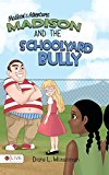 Madison\'s Adventures - Madison and the Schoolyard Bully