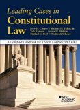 Leading Cases in Constitutional Law, A Compact Casebook for a Short Course (American Caseboo...