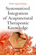 Systematized Integration of Acupunctural Therapeutic Knowledge