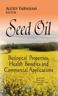Seed Oil : Biological Properties, Health Benefits and Commercial Applications