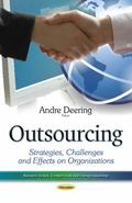 Outsourcing : Strategies, Challenges and Effects on Organizations