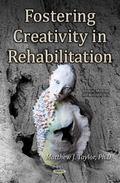 Fostering Creativity in Rehabilitation