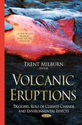 Volcanic Eruptions : Triggers, Role of Climate Change and Environmental Effects
