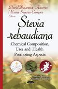 Stevia Rebaudiana : Chemical Composition, Uses and Health Promoting Aspects