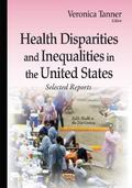 Health Disparities and Inequalities in the United States : Selected Reports