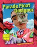 Parade Float Designer : Odd Jobs