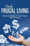 Family Frugal Living: Financial Stability for the Present and the Future