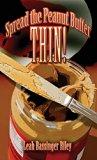 Spread the Peanut Butter Thin!: (Literary Pocket Edition)