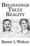 Beginnings Truly Reality: (Paperback Edition)