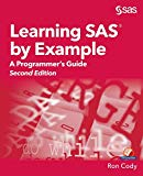 Learning SAS by Example:  A Programmer's Guide, Second Edition: A Programmer's Guide, Second...