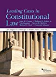 Leading Cases in Constitutional Law, A Compact Casebook for a Short Course, 2018 (American C...