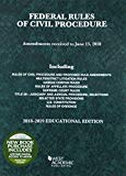 Federal Rules of Civil Procedure, Educational Edition, 2018-2019 (Selected Statutes)
