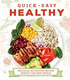 Quick Easy Healthy: Delicious, Nutritious Recipes Perfect for Busy People