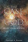 The Case for God - Belief Verses Science?