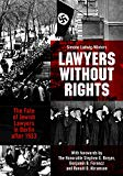 Lawyers Without Rights: The Fate of Jewish Lawyers in Berlin after 1933
