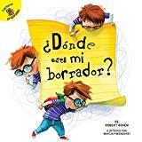 ¿Dónde está mi borrador?: Where is My Eraser? (School Days) (Spanish Edition)