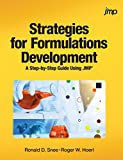 Strategies for Formulations Development: A Step-by-Step Guide Using JMP (Hardcover edition)