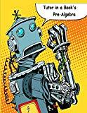 Tutor in a Book's Pre‐Algebra