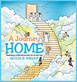A Journey Home: Teaching a child about loss of a loved one