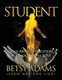 Student: Soul Aspect Evolution as WholeBodily Love
