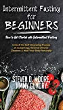 Intermittent Fasting for Beginners - How to Get Started with Intermittent Fasting: Unlock th...