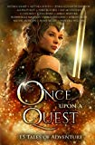 Once Upon A Quest: Fifteen Tales of Adventure (Volume 3)