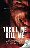 Thrill Me Kill Me
