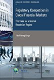 Regulatory Competition in Global Financial Markets: The Case for a Special Resolution Regime