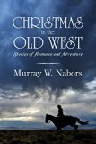 Christmas in the Old West: Stories of Romance and Adventure