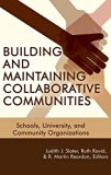 Building and Maintaining Collaborative Communities: Schools, University, and Community Organ...