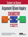 Student Lab Manual for Argument-Driven Inquiry in Chemistry: Lab Investigations for Grades 9...