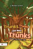 Trunks, Trunks, and More Trunks: Banyon, The Family Tree