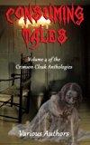 Consuming Tales (Crimson Cloak Anthologies) (Volume 4)