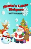 Santa's Little Helpers: In Black and White (Crimson Cloak Anthologies) (Volume 5)